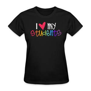 Love My Students - Women's T-Shirt