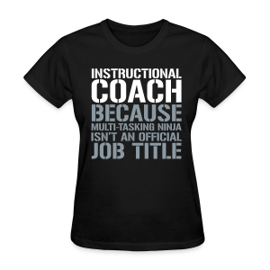 Instructional Coach... Ninja Isn't an Official Job Title | White + Metallic Silver - Women's T-Shirt