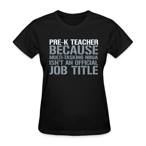 Pre-K Teacher... Ninja Isn't an Official Job Title | White + Metallic Silver - Women's T-Shirt