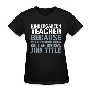 Kindergarten Teacher... Ninja Isn't an Official Job Title | White + Metallic Silver - Women's T-Shirt