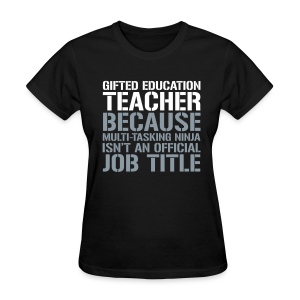 Gifted Education... Ninja Isn't an Official Job Title | White + Metallic Silver - Women's T-Shirt