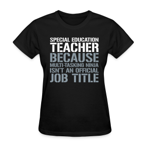 Sped Teacher... Ninja Isn't an Official Job Title | White + Metallic Silver - Women's T-Shirt