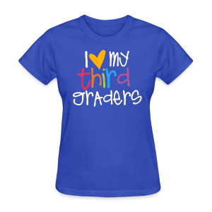 Love My Third Graders - Women's T-Shirt