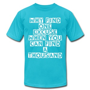 excuse after excuse! - Men's T-Shirt by American Apparel