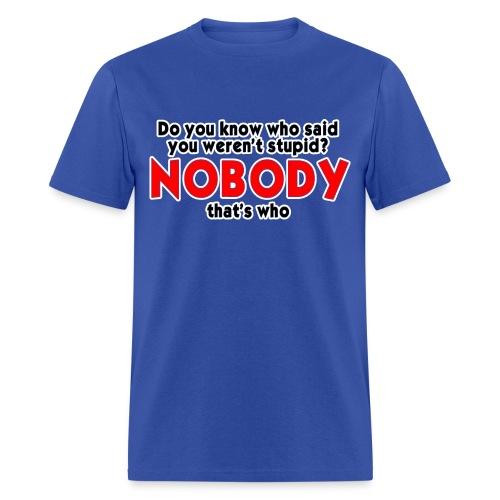 STUPID - Men's T-Shirt