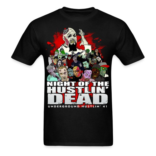 Night Of The Hustlin Dead - UGH41 - Men's T-Shirt