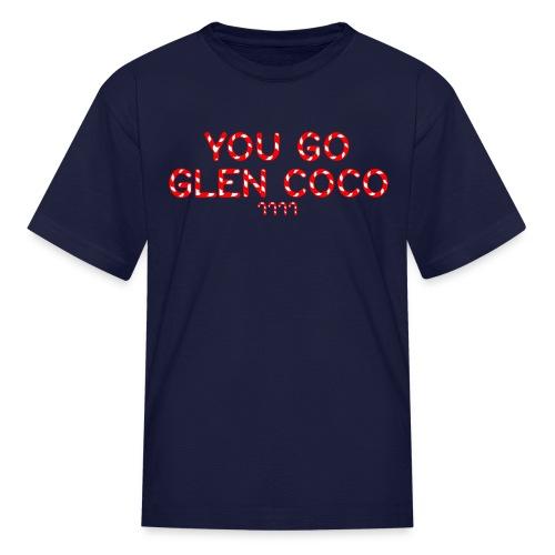 Kids 'You Go Glen Coco' Tee - Kids' T-Shirt