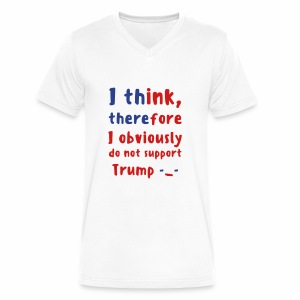 I Think Therefore I Obviously Do Not Support Trump -_- Men's V-Neck - Men's V-Neck T-Shirt by Canvas