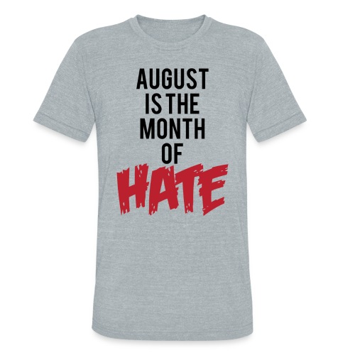 HATE - Unisex Tri-Blend T-Shirt