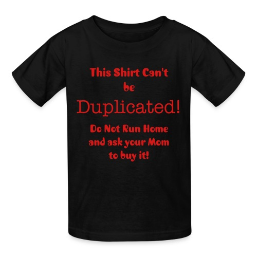 Can't be Duplicated - Kids' T-Shirt