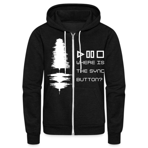 Where is the sync buton - Unisex Fleece Zip Hoodie