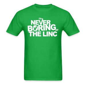 It's Never Boring at the Linc - Men's T-Shirt