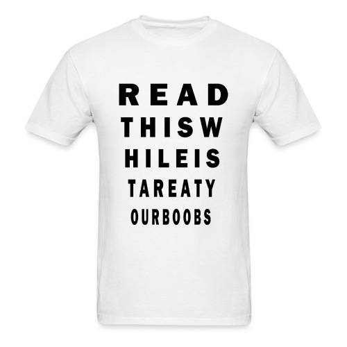 Read This While I Stare At Your Boobs - Men's T-Shirt