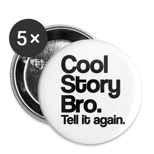 Cool Story Bro - Pin - Small Buttons