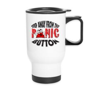 I love To Panic. TM  Travel Mug - Travel Mug