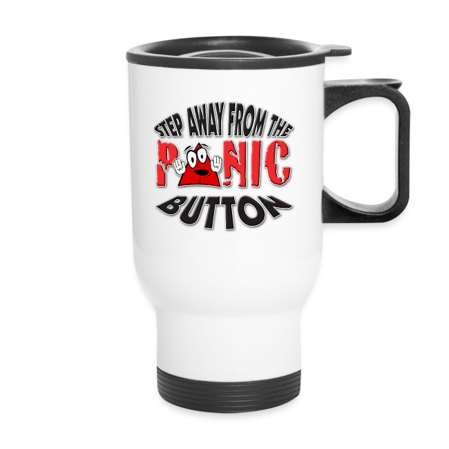 I love To Panic. TM  Travel Mug