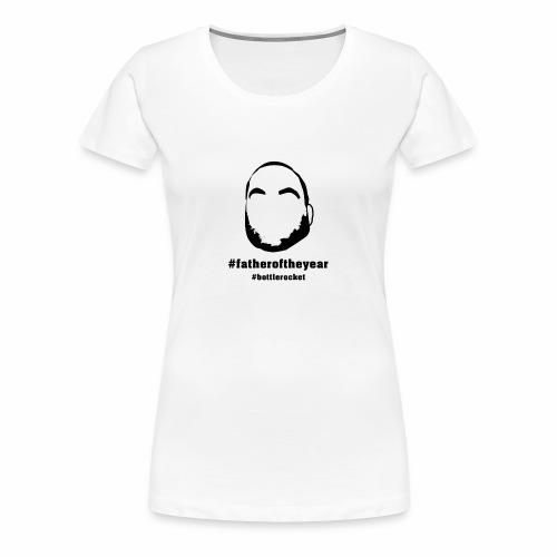 Women's - #fatheroftheyear - white - Women's Premium T-Shirt