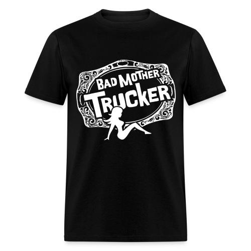 Bad Mother Trucker - Men's T-Shirt