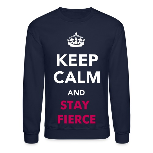 Stay Fierce - Crewneck Sweatshirt