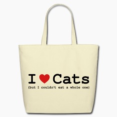 I Love Cats - But I Couldn't Eat a Whole One Bags