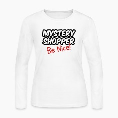 Mystery Shopper - Be Nice! Long Sleeve Shirts