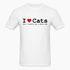 I Love Cats - But I Couldn't Eat a Whole One T-Shirts