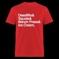 T-Shirts ~ Men's T-Shirt ~ Deadlifts & Squats & Bench Press & Ice Cream