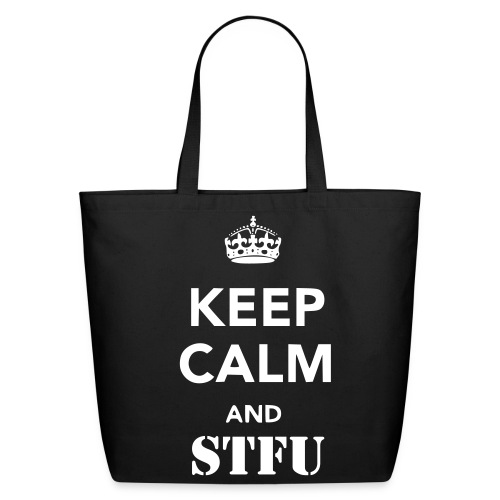 Eco-Friendly Re-Usable Keep Calm And STFU Bag - Eco-Friendly Cotton Tote