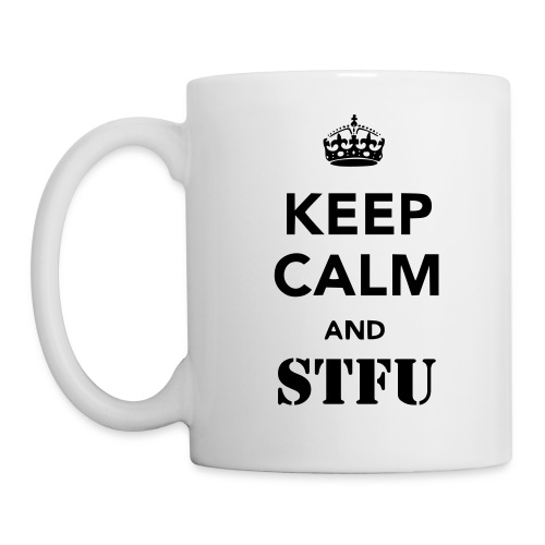 Keep Calm And STFU Coffee Cup - Coffee/Tea Mug