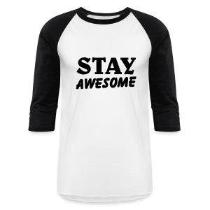 stay awesome/ballin paris/white/ black sleeve - Baseball T-Shirt