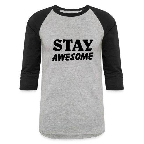 stay awesome/ballin paris/grey - Baseball T-Shirt