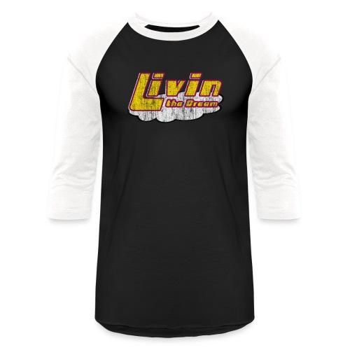 living the dream/dilf/black/white sleeve - Baseball T-Shirt