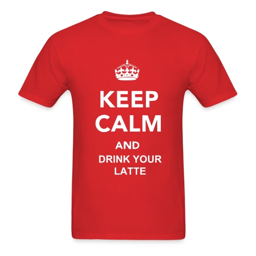 Keep Calm and Drink your Latte - Men's T-Shirt