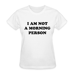 I AM NOT A MORNING PERSON - Cara Delevingne T-shirt - Women's T-Shirt