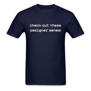 Designer Genes - Men's T-Shirt
