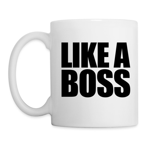 Like A Boss Mug - Coffee/Tea Mug