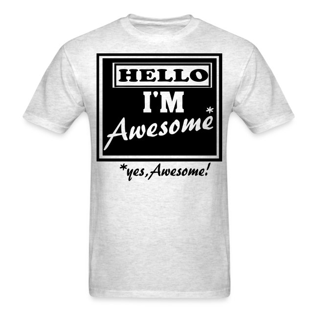 78946ce432ac AA23795 | Hello Im Awesome yes AWESOME! - Mens T-Shirt