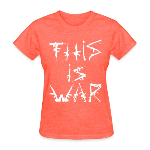 This is War Womens - Women's T-Shirt