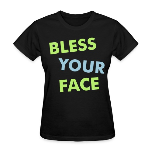 Bless Your Face/Peace Off (Women - two-sided) - Women's T-Shirt