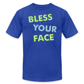 Bless Your Face/Peace Off (two-sided) - American Apparel ~ 316