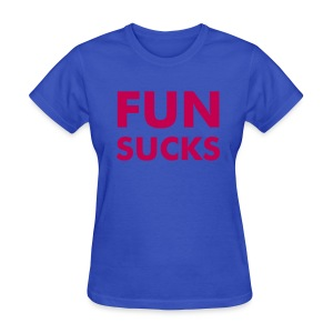 FUN SUCKS (Women) - Women's T-Shirt