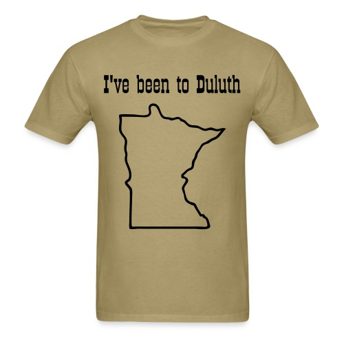 I've Been To Duluth - Men's T-Shirt