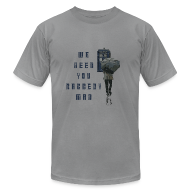 T-Shirts ~ Men's T-Shirt by American Apparel ~ We Need You Raggedy Man - Doctor Who | Robot Plunger