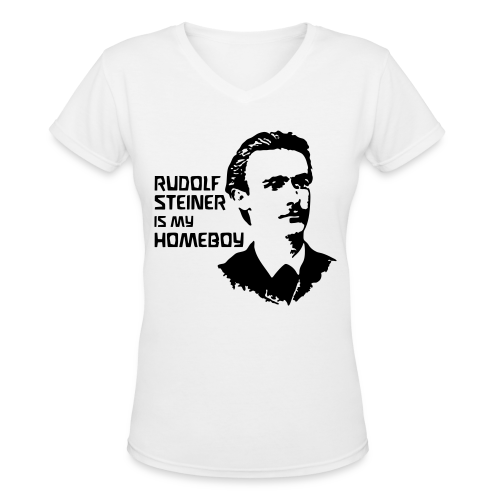 RUDOLF STEINER IS MY HOMEBOY [young] - Women's V-Neck T-Shirt