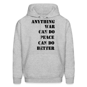 ANYTHING WAR CAN DO - Men's Hoodie