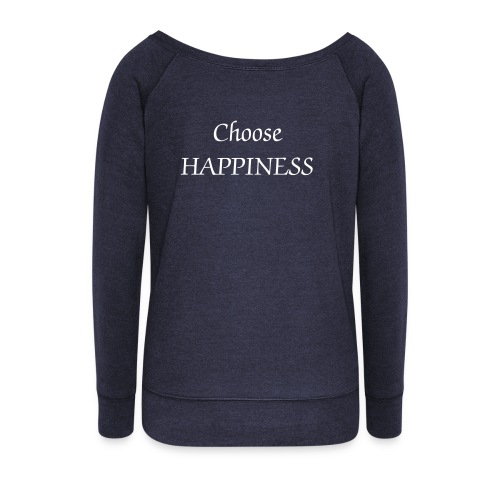 Choose Happiness - Women's Wideneck Sweatshirt