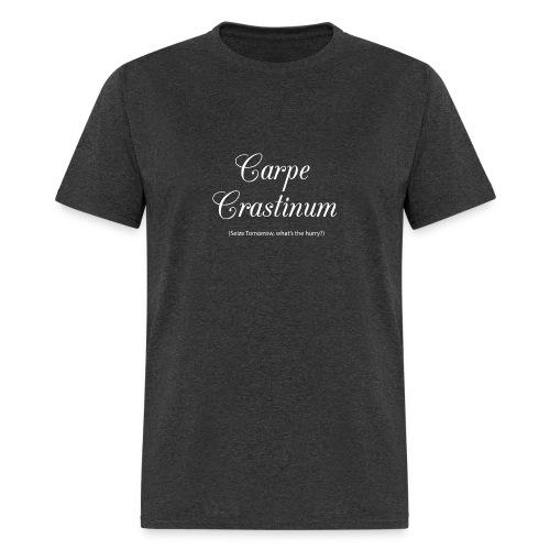 Carpe Crastinum (Seize Tomorrow ...what's your hurry) - Men's T-Shirt
