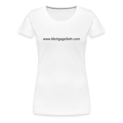 www.MortgageSeth.com Merch (Women) - Women's Premium T-Shirt