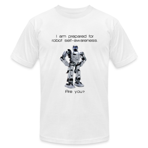 I am prepared for robot self-awareness.  Are You? - Men's Fine Jersey T-Shirt