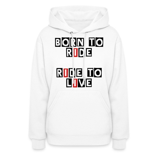 Born to Ride Sweatshirt - Women's Hoodie